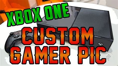 How To Get Custom Xbox One Gamer Picture Youtube