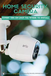Home Security Camera Installation  U0026 Placement Tips In 2020