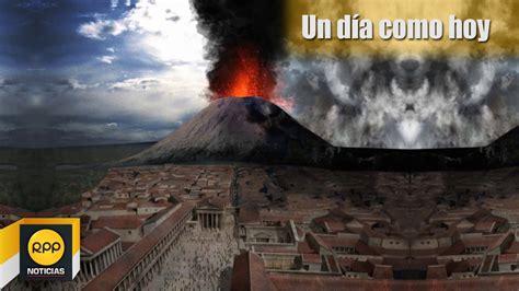 como hoy erupciono el volcan vesubio youtube