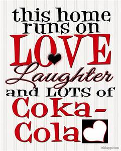Love, Laughter, Diet Coke, Coca-Cola and a whole lot of