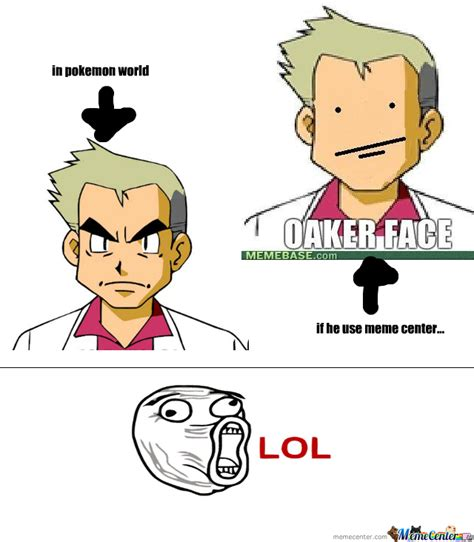 Professor Oak Meme - pin oak logic meme center on pinterest