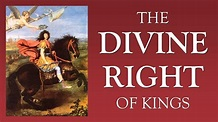 The Divine Right of Kings (Bossuet, James I, Louis XIV ...