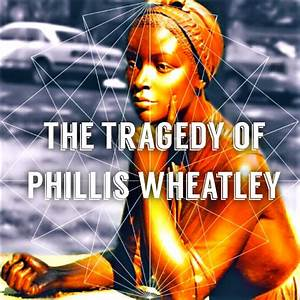 Phillis Wheatley Essay creative writing a childhood memory creative writing wm creative writing ink prompts