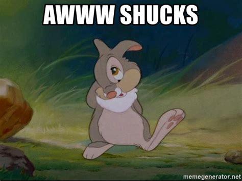 Aww Shucks Meme Awww Shucks Thumper Aw Shucks Meme Generator