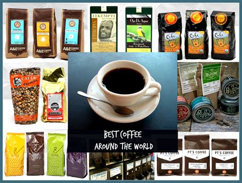 best coffees in the world the best coffee in the world a gourmet s guide