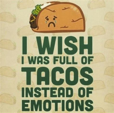 Taco Meme - 16 taco memes that will make you glad it s taco tuesday funny and tasty taco memes
