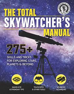 The Total Skywatcher U0026 39 S Manual