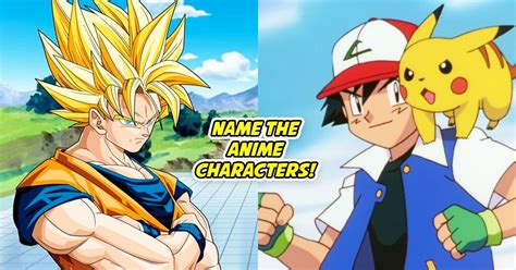 If You Think You Know Anime Name All These Characters