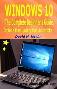 Windows 10  The Complete Beginner U0026 39 S Guide  Include May