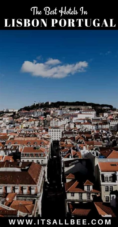 Best Hotels In Lisbon by Where To Stay In Lisbon Plus A Guide To The Best Areas