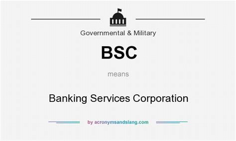 what does bsc stand for bsc banking services corporation in government