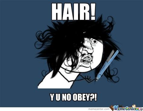 Yu No Meme - y u no meme hairs funny bad hair funnies hair meme single meme morning