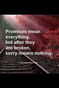 Broken Promises | Awesome Sayings | Pinterest | Mean ...