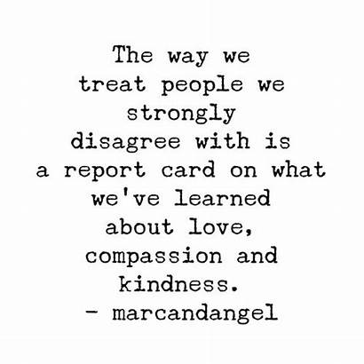 Treat Quotes Way Marcandangel Change Others Quote
