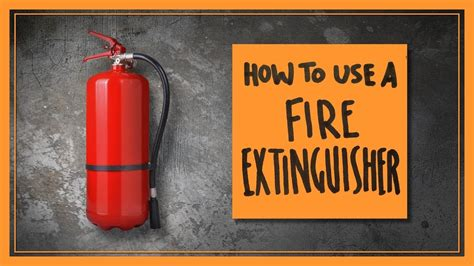 How To Use A Fire Extinguisher Youtube