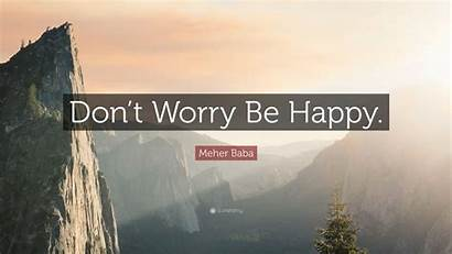Worry Happy Don Baba Meher Quote Wallpapers