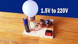 How To Make Easy Inverter 1 5v To 220 Circuit At Home - Inverter 1 5v To 220v Diagram