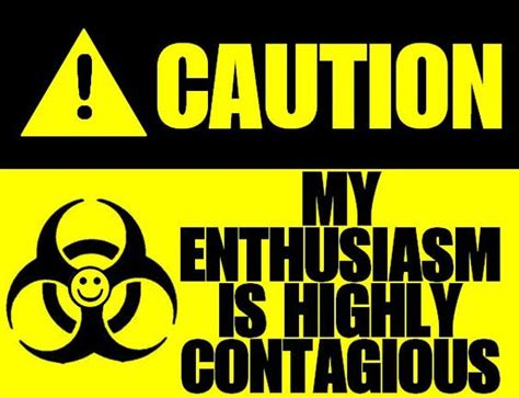 Caution! My Enthusiasm Is Highly Contagious  Signs That. Ariel Stickers. Huge Wall Murals. Embossed Signs. Flat Sale Banners. Bedroom Decor Signs Of Stroke. Apps Logo. Letter L Different Lettering. Plo Murals