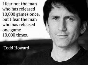 25 Best Memes About Todd Howard Todd Howard Memes