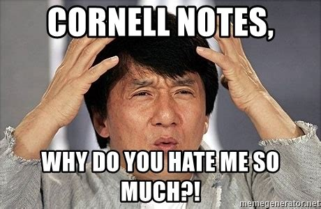 Why Do You Hate Me Meme - cornell notes why do you hate me so much jackie chan meme generator