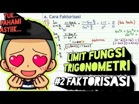 Materi lengkap limit, fungsi aljabar, beserta limit menuju tak hingga. Menentukan Nilai Limit Fungsi Trigonometri dengan cara faktorisasi - YouTube