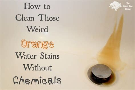 how to clean orange water stains the creek line house
