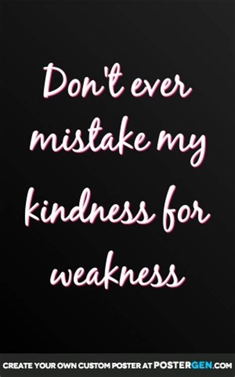 kindness  weakness quotes quotesgram