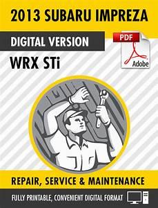 2013 Subaru Impreza Wrx Sti Factory Repair Service Manual  U2013 Craig U0026 39 S Manuals