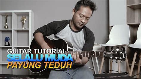 Chord gampang wherever you are one ok rock by arya nara tutorial gitar untuk pemula. Chord Payung Teduh Selalu Muda   Kumpulan Chord Lagu