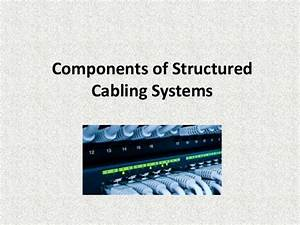 Components Of Structured Cabling Systems