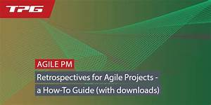 Retrospectives For Agile Projects