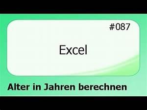 Alter In Excel Berechnen : excel 087 alter in jahren berechnen deutsch ~ Themetempest.com Abrechnung