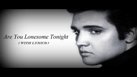 Are You Are You Lonesome Tonight Elvis Lyrics