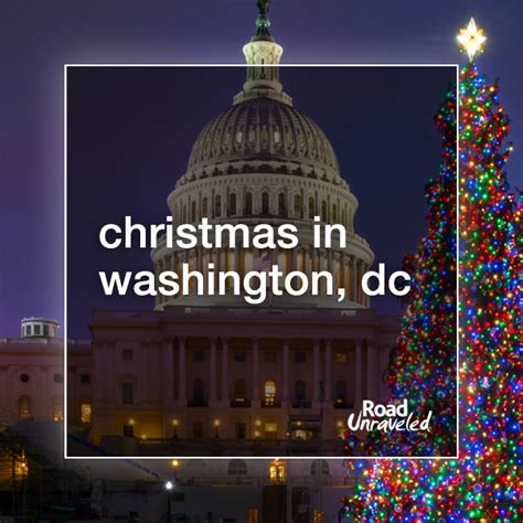 christmas in washington dc holiday traditions and