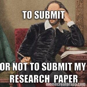 Research Meme - shakespeare meme research paper university problems funny pinterest meme paper and