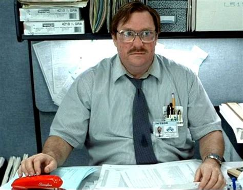 Milton Office Space Meme - i was told there would be latest memes imgflip