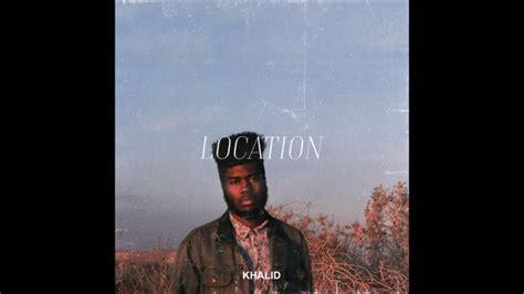 Khalid Location Instrumental Free Download