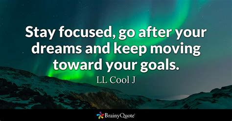 ll cool  stay focused    dreams