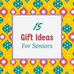 Gift Ideas for Seniors SeniorAdvisor Blog