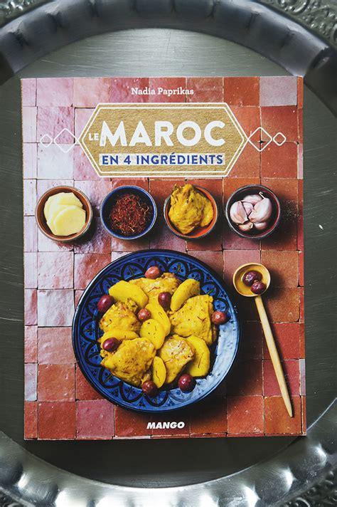 livre cuisine marocaine livre quot le maroc en 4 ingrédients quot et harcha