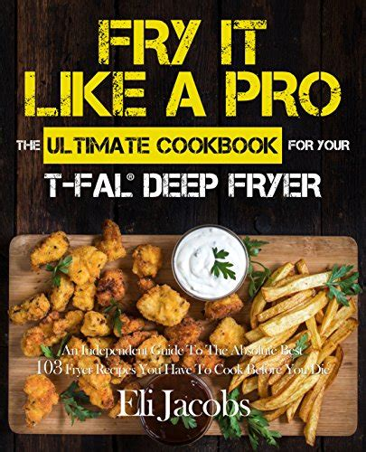 cookbook fal fryer deep pro recipes fry guide cook ultimate die kindle amazon absolute independent before books xobmaer ever food