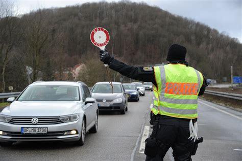 corona kontrollen  der grenze deutschland macht ernst