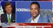 Tucker Carlson digs up clip of Don Lemon telling blacks to ...