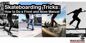 Skateboarding Tricks  How To Do A Front And Nose Manual
