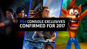 PS4 Console Exclusives Confirmed for 2017 - GameSpot