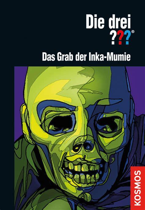 die drei fragezeichen neue folgen das grab der inka mumie die drei fragezeichen wiki