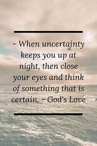 When uncertaint... Faith And Uncertainty Quotes