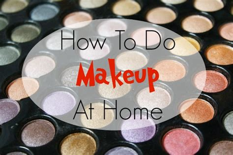 How To Do A by How To Do Makeup At Home For Beginners Step By Step