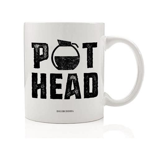 Browse our collection of 57 joe biden coffee mugs. POT HEAD Funny Coffee Mug Gift Idea for Morning Cup of Joe Coffee Addict Cappuccino Latte Caffè ...