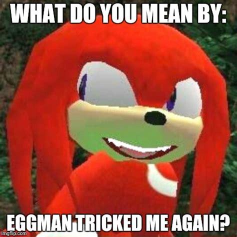 Eggman Meme - eggman and knuckles imgflip
